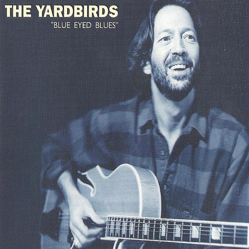 The Yardbirds, Blue Eyed Blues by The Yardbirds