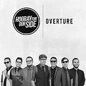 Overture by Hooray for Our Side