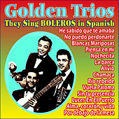 Golden Trios They Sing Boleros in Spanish by Various Artists