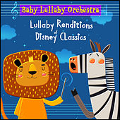Lullaby Renditions of Disney Classics by Baby Lullaby Orchestra