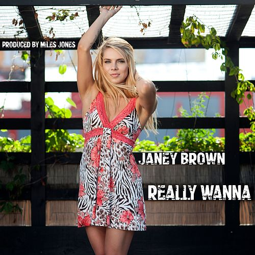 Really Wanna by Janey Brown
