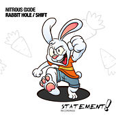 Rabbit Hole / Shift by Nitrous Oxide
