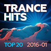 Trance Hits Top 20 2016-01 by Various Artists