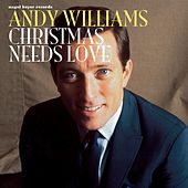 Christmas Needs Love by Andy Williams