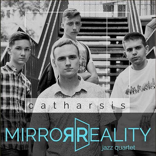 Catharsis by Mirror Reality Jazz Quartet
