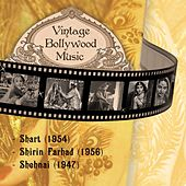 Vintage Bollywood Music: Shart (1954), Shirin Farhad (1956), Shehnai (1947) by Various Artists