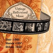 Vintage Bollywood Music: Shair (1949), Sharada (1957), Shikast (1953) by Various Artists