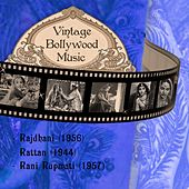 Vintage Bollywood Music: Rajdhani (1956), Rattan (1944), Rani Rupmati (1957) by Various Artists
