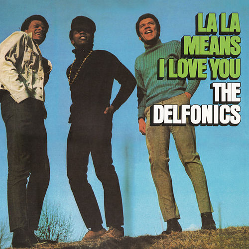 La La Means I Love You (Buddha) by The Delfonics