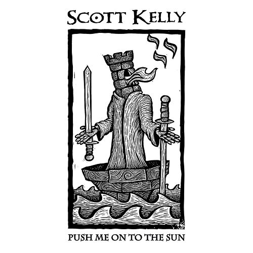 Push Me on to the Sun by Scott Kelly