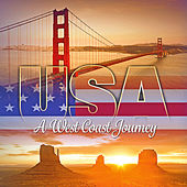 USA - A West Coast Journey (Soundtrack Compilation Playlist) by Various Artists