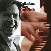 DeGaetano Plays Gottschalk by Robert DeGaetano