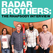 Radar Brothers: The Rhapsody Interview by Radar Brothers