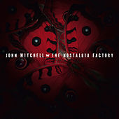The Nostalgia Factory by John Mitchell