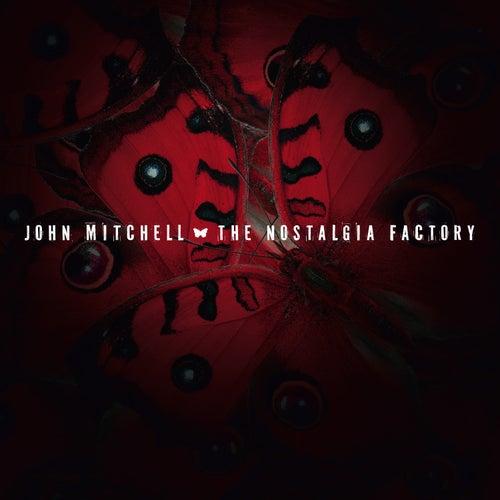 The Nostalgia Factory by John Mitchell