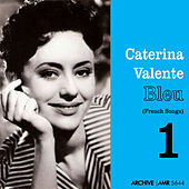 Blue (French Songs Vol. 1) by Caterina Valente
