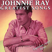 Johnnie Ray: Greatest Songs by Johnnie Ray