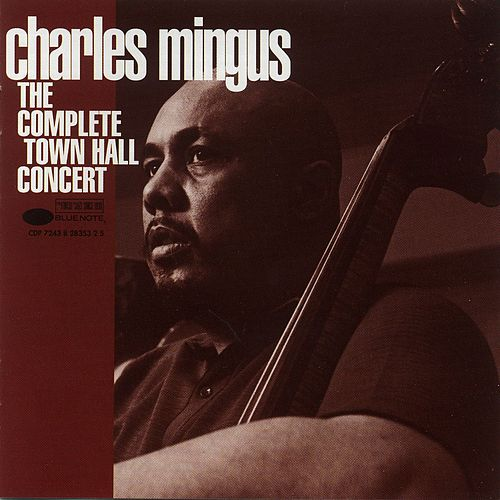 The Complete Town Hall Concert by Charles Mingus