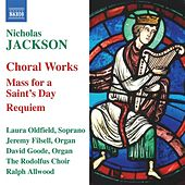 JACKSON, N.: Choral Music by Various Artists