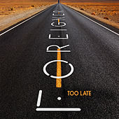 Too Late by Foreigner