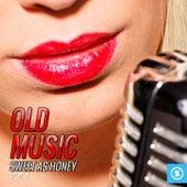 Old Music Sweet as Honey, Vol. 1 von Various Artists