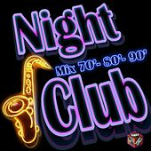 Night Club: Mix '70 '80 '90 by Various Artists