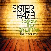 Before The Amplifiers...Live Acoustic by Sister Hazel