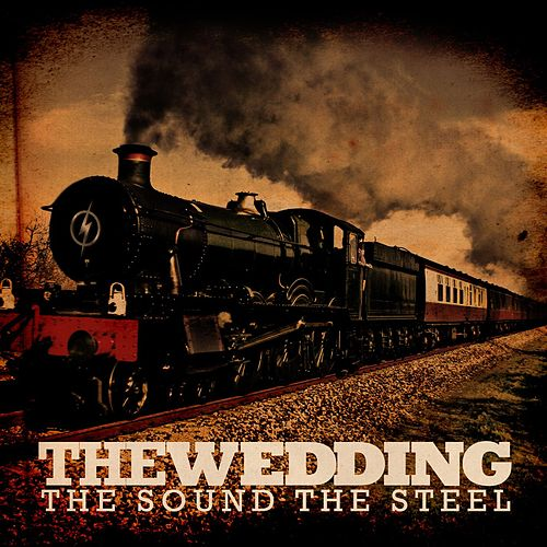 The Sound The Steel EP by The Wedding