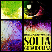 Contemporary Masters: Sofia Gubaidulina by Various Artists