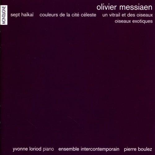 Olivier Messiaen : Sept Haïkaï, Couleurs de la Cité Céleste, Un Vitrail et des Oiseaux, Oiseaux Exotiques by Yvonne Loriod