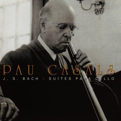 Bach Suites Para Cello by Pau Casals