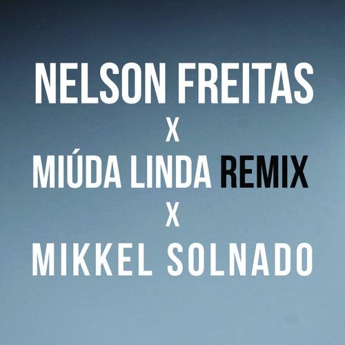 Miúda Linda (Mikkel Solnado Remix) by Nelson Freitas