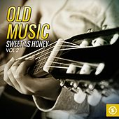 Old Music Sweet as Honey, Vol. 2 by Various Artists
