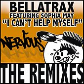 I Can't Help Myself REMIXES by Bellatrax