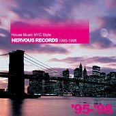 House Music Nyc Style: Nervous Records 1999-2003 by Various Artists