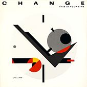 This Is Your Time by Change