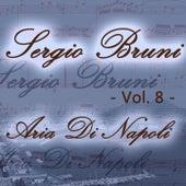 Sergio Bruni: aria di Napoli, Vol. 8 by Various Artists