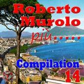 Roberto Murolo più..., Vol. 14 (Compilation) by Various Artists