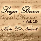 Sergio Bruni: aria di Napoli, Vol. 18 by Various Artists