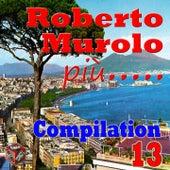 Roberto Murolo più..., Vol. 13 (Compilation) by Various Artists