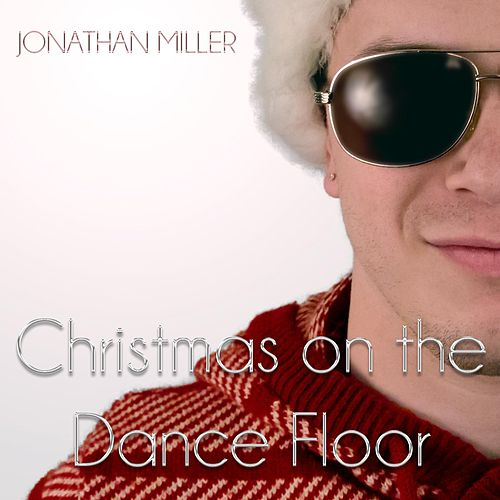 Christmas on the Dance Floor by Jonathan Miller