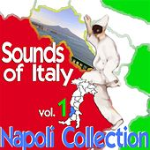 Sounds of Italy: Napoli Collection, Vol. 1 by Various Artists