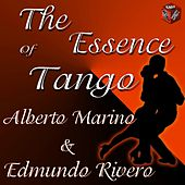 The Essece of Tango: Alberto Marino & Edmundo Rivero by Various Artists