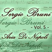 Sergio Bruni: aria di Napoli, Vol. 5 by Various Artists
