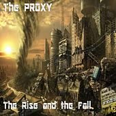 The Rise & the Fall by Proxy
