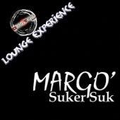 Suker Suk (Lounge Experience) by Margo