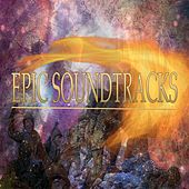 Epic Soundtracks (Music for Movie) by Paolo Castelluccia