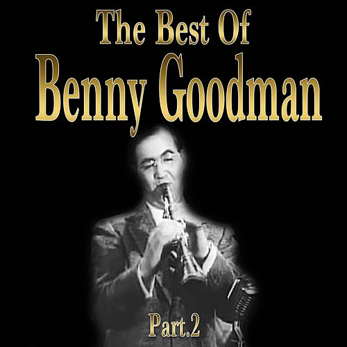 The Best of Benny Goodman, Part II (Goodman Performs All Clarinet Solos) by Benny Goodman