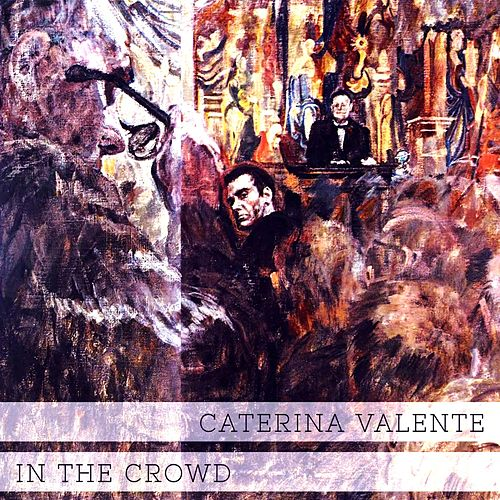 In The Crowd von Caterina Valente