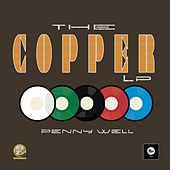 The Copper - LP by Penny Well